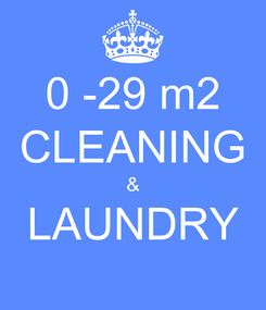 Poster: 0 -29 m2 CLEANING & LAUNDRY