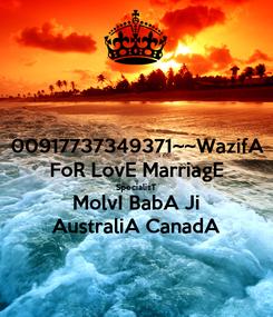 Poster: 00917737349371~~WazifA FoR LovE MarriagE SpecialisT MolvI BabA Ji AustraliA CanadA
