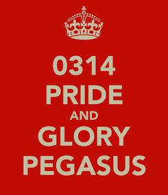Poster: 0314 PRIDE AND GLORY PEGASUS