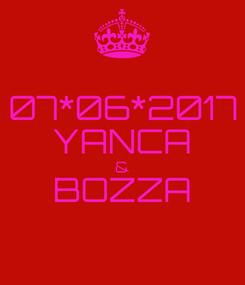 Poster: 07*06*2017 YANCA & BOZZA