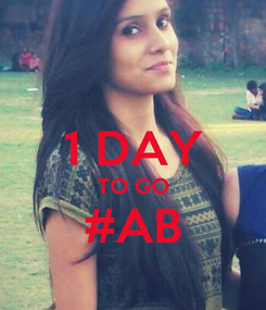 Poster:  1 DAY TO GO #AB