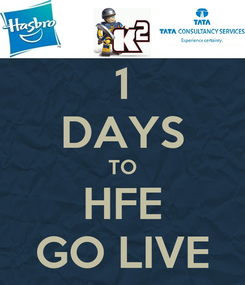 Poster: 1 DAYS TO HFE GO LIVE