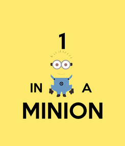 Poster: 1  IN           A  MINION