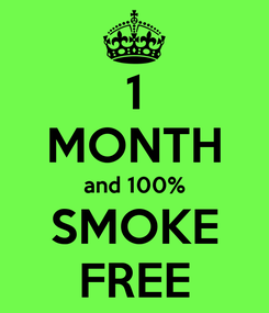 Poster: 1 MONTH and 100% SMOKE FREE