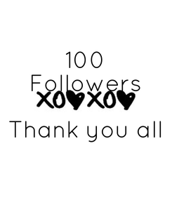 Poster:   100 Followers  Thank you all