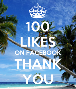 Poster: 100 LIKES ON FACEBOOK THANK YOU