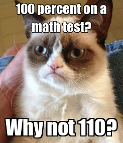 Poster: 100 percent on a math test? Why not 110?