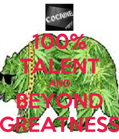 Poster: 100% TALENT AND BEYOND GREATNESS