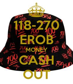 Poster: 118-270 EROB MONEY CASH OUT