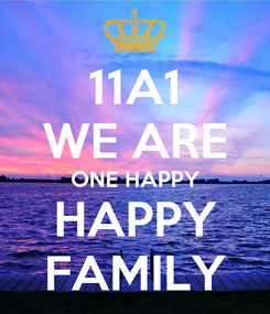 Poster: 11A1 WE ARE ONE HAPPY HAPPY FAMILY