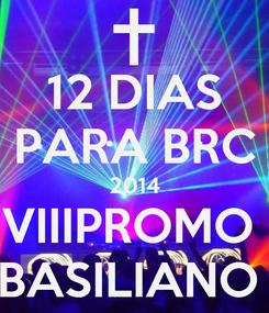 Poster: 12 DIAS PARA BRC 2014 VIIIPROMO  BASILIANO