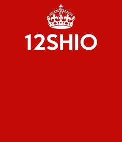 Poster: 12SHIO