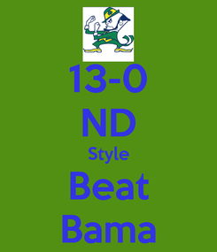 Poster: 13-0 ND Style Beat Bama