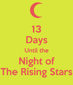 Poster: 13 Days Until the Night of The Rising Stars