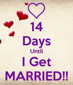 Poster: 14 Days Until I Get MARRIED!!