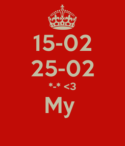 Poster: 15-02 25-02 *-* <3 My