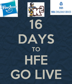 Poster: 16 DAYS TO HFE GO LIVE