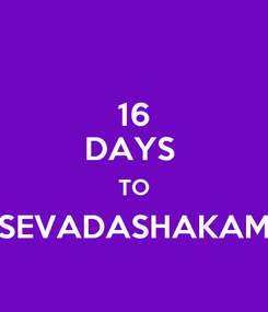 Poster: 16 DAYS  TO SEVADASHAKAM