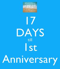 Poster: 17 DAYS till 1st Anniversary