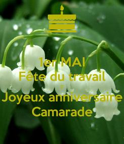 Poster: 1er MAI Fête du travail = Joyeux anniversaire Camarade