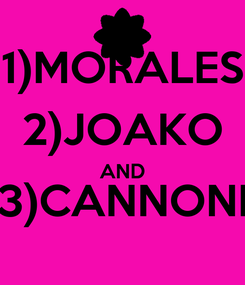 Poster: 1)MORALES 2)JOAKO AND 3)CANNONI