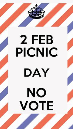 Poster: 2 FEB PICNIC DAY NO VOTE