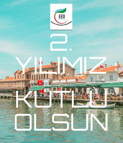 Poster: 2. YILIMIZ  KUTLU OLSUN