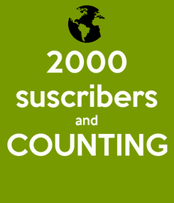 Poster: 2000 suscribers and COUNTING