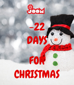 Poster: -22 DAYS  FOR CHRISTMAS