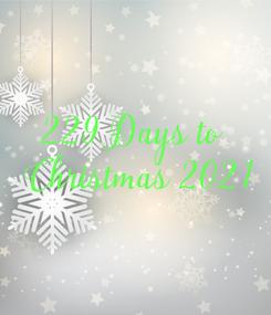 Poster: 229 Days to   Christmas 2021