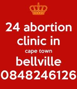 Poster: 24 abortion clinic in cape town bellville 0848246126