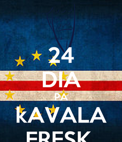 Poster: 24 DIA PA kAVALA FRESK