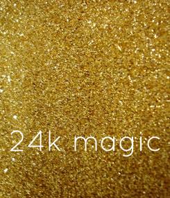 Poster: 24k magic