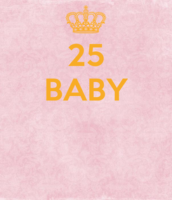 Poster: 25 BABY