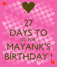 Poster: 27 DAYS TO GO FOR  MAYANK'S BIRTHDAY !