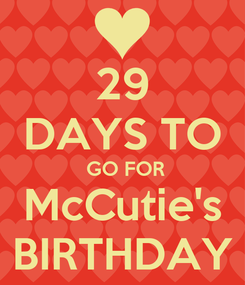 Poster: 29 DAYS TO  GO FOR McCutie's BIRTHDAY