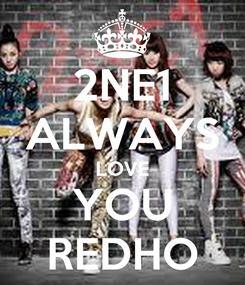 Poster: 2NE1 ALWAYS LOVE YOU REDHO