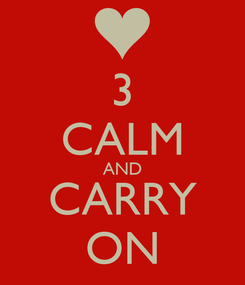 Poster: 3 CALM AND CARRY ON