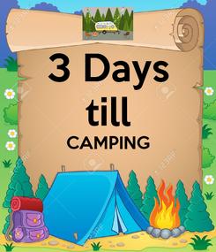 Poster: 3 Days till CAMPING