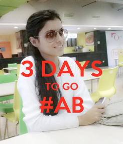 Poster:  3 DAYS TO GO #AB