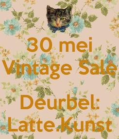 Poster: 30 mei Vintage Sale  Deurbel: Latte.Kunst
