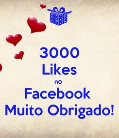 Poster: 3000 Likes no  Facebook  Muito Obrigado!