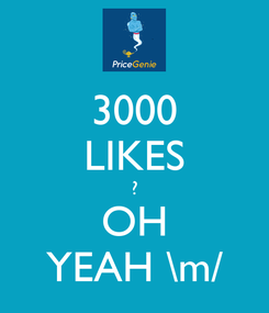 Poster: 3000 LIKES ? OH YEAH \m/