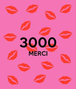 Poster:  3000 MERCI