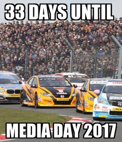 Poster: 33 DAYS UNTIL  MEDIA DAY 2017