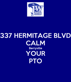 Poster: 337 HERMITAGE BLVD CALM Berryville YOUR PTO