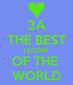 Poster: 3A THE BEST LEGEND  OF THE  WORLD
