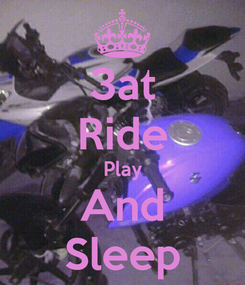 Poster: 3at Ride Play And Sleep