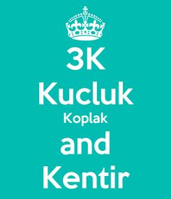 Poster: 3K Kucluk Koplak and Kentir