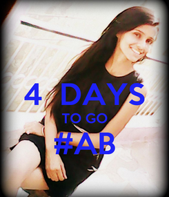 Poster:  4  DAYS TO GO #AB